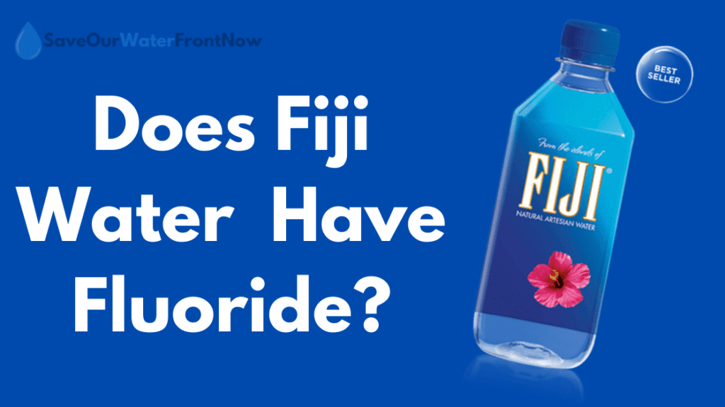 Does Fiji Water Have Fluoride
