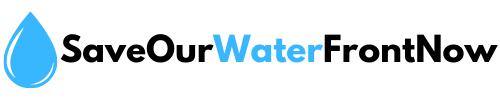 SaveOurWaterFrontNow