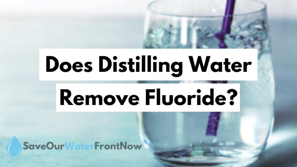 Does Distilling Water Remove Fluoride?