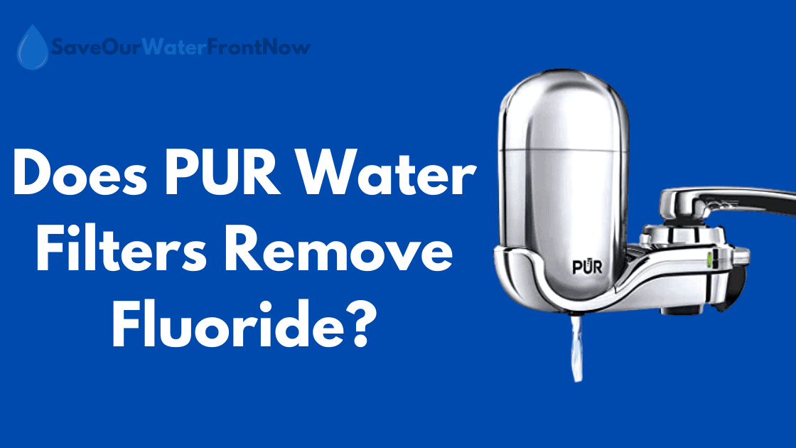 Does PUR Water Filters Remove Fluoride