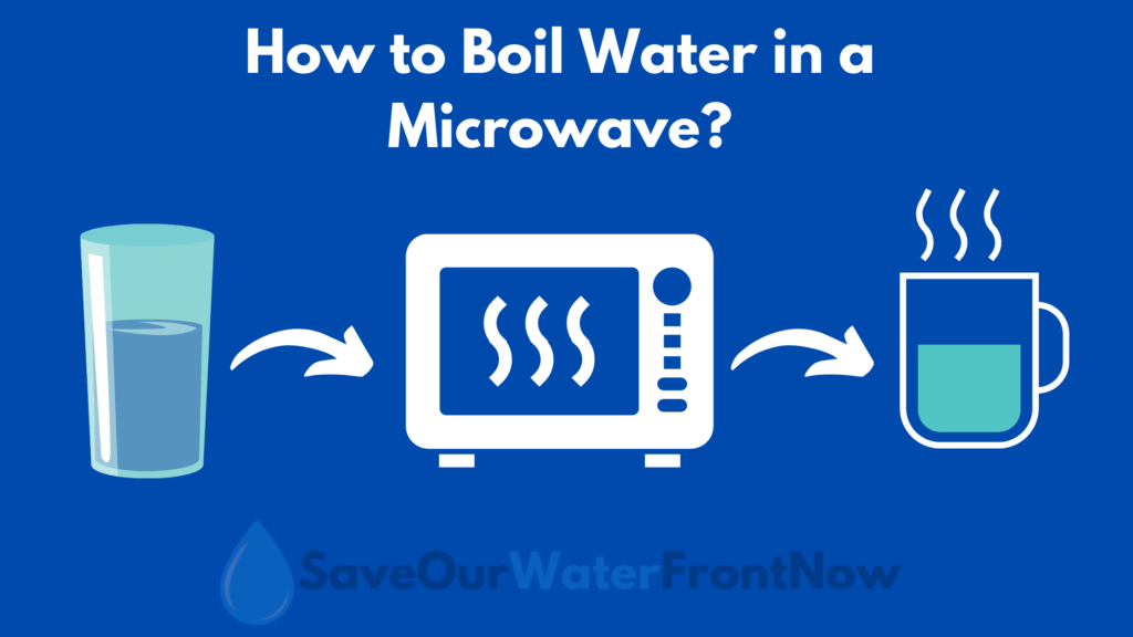 How to Boil Water in a Microwave?